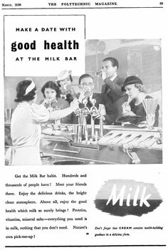 Mar 1938 MAKE A DATE WITH GOOD HEALTH AT THE MILK BAR. Get the Milk Bar habit. Hundreds andthousands of people have ! Meet your friendsthere. Enjoy the delicious drinks, the brightclean atmosphere. Above all, enjoy the goodhealth which milk so surely brings ! Proteins,vitamins, mineral salts—everything you need isin milk, nothing that you don't need. Nature'sown pick-me-up! Don't forget that CREAM contains health-buildinggoodness in a delicious form.