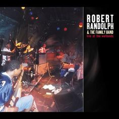Robert Randolph & The Family Band Live at The Wetlands - compact disc