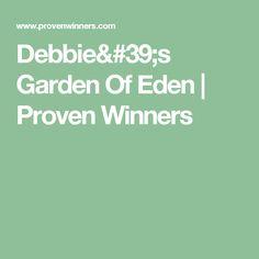 Debbie's Garden Of Eden | Proven Winners
