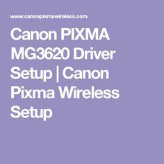 Canon PIXMA MG3620 Driver Setup | Canon Pixma Wireless Setup