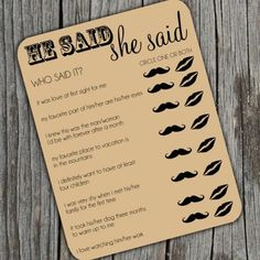 Tip of the Day:Fun games arent just for bridal showers! Help guests break the ice during cocktail hour or the reception with this Who Said It? trivia card. This game is brilliant because everyone can take a guess and play, even friends dates who may not know the bride and groom very well.