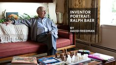 Inventor Portrait: Ralph Baer Father of video games