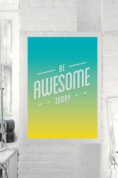 "Happy Motivational Print ""Be Awesome Today"" by TheMotivatedType @Etsy Inspirational Art, Wall Decor, Colorful Poster, Happiness, Gratitude https://www.etsy.com/shop/TheMotivatedType"