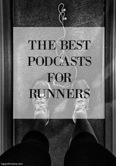 Get inspired and motivated on your next run with the 10 best podcasts for runners. www.happyfitmama.com http://www.happyfitmama.com/the-best-podcasts-for-runners/