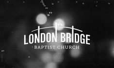 london bridge baptist church logo | Hello Nifty, LLC 2011