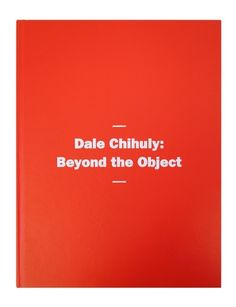 Dale Chihuly: Beyond the Object Catalogue Dale Chihuly 2014  Find out more: www.halcyongallery.com/shop/dale-chihuly-beyond-the-object-catalogue