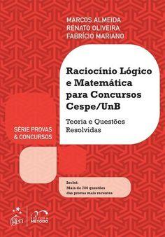 Raciocínio Lógico e Matemática Para Concursos CESPE-UNB. Teoria e Questões…