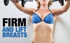 These exercises target your upper, middle or lower chest muscles and therefore result in a firmer bust.