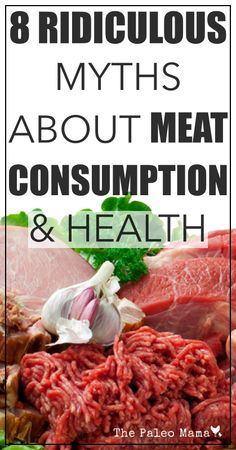 8 Ridiculous Myths About Meat Consumption and Health | www.thepaleomama.com
