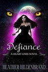 Defiance (Heart Lines Series Book 5) by Heather Hildenbrand Review