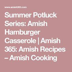 Summer Potluck Series: Amish Hamburger Casserole   Amish 365: Amish Recipes – Amish Cooking