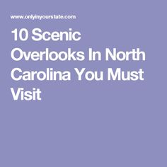 These ten overlooks featuring breathtaking views from standing atop the highest peak in the Appalachians to a towering sand dune. Nc Mountains, You Must, North Carolina, Asheville, Road Trips, Birds, Road Trip