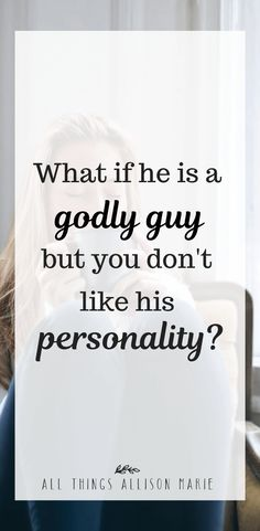 What if he is a godly guy but you don't like his personality? This post gives questions to pray through to determine if you should give the guy a chance. Christian Dating, Christian Girls, Christian Marriage, Strong Quotes, Faith Quotes, 2pac Quotes, Christian Single Quotes, Single Christian Women, Godly Relationship Advice