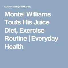 Montel Williams Touts His Juice Diet, Exercise Routine | Everyday Health