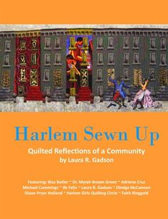 Sister quilters in Harlem are out with a new 24 page book! The Gadson Gallery Press, $10.00 from MagCloud