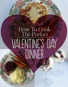 How To Cook The Perfect Valentine's Day Dinner
