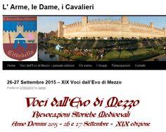Voci dall'Evo di Mezzo – Rievocazioni Storiche Medioevali, Voices from the Middle Ages – Mediaval Historical Reanactements Sept. 26-27, 2015, in Cittadella (Padova), about 16 miles northwest of Vicenza.