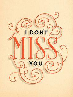 "Typeverything.com - ""I don't miss you"" by Lauren Hom. (via dailydishonesty)"