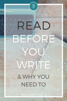 Why You Need to Read Before You Write