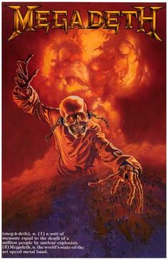 A great Megadeth poster! meg-a-deth - n. (1) a unit of measure equal to the death of a million people by nuclear explosion. (2) State-of-the-art speed metal! Ships fast. 11x17 inches. Check out the re
