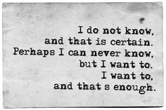 """Miguel de Unamuno. """"But I want to. I want to, and that is enough."""""""