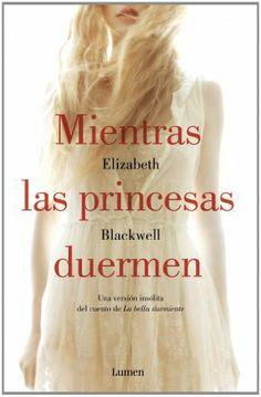 Mientras las princesas duermen (LUMEN) de ELIZABETH BLACKWELL y otros, http://www.amazon.es/dp/8426400515/ref=cm_sw_r_pi_dp_Hj9ztb02AB29E