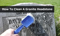 How To Clean A Granite Headstone Cleaning Solutions, Cleaning Products, Cleaning Hacks, Grave Flowers, Cemetery Flowers, How To Clean Headstones, Cleaning Headstones, Grave Monuments, How To Clean Granite