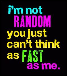 Exactly. ADHD can't even keep up! ;)