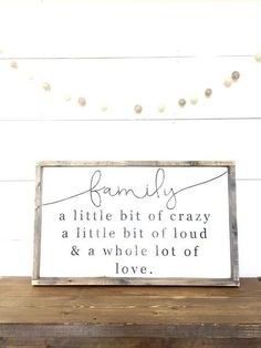 """Ours should say """"a whole lot of loud and a whole lot of love"""" (Diy Home Decor Signs) Home Design, Design Ideas, Design Set, Design Trends, Farmhouse Signs, Farmhouse Style, Farmhouse Ideas, Farmhouse Artwork, Farmhouse Interior"""