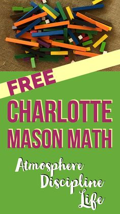 Free Charlotte Mason Math Curriculum that fits the philosophy of Charlotte Mason.  Encompassing the best of atmosphere, discipline and life, you find a relaxing hands-on method for immersing your child into the language of math.