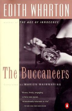 "The Buccaneers By Edith Wharton, describing the lives of the ""Dollar Princesses"". American born women of wealth, that married titled European's, during the Gilded Age."