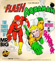 Retro Records: The Flash – The Three Faces Of Mr. Big /Aquaman – The Defeat Of The Dehydrator (1975) Image courtesy of the Power Records Blogspot.