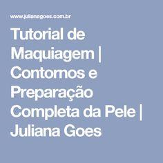 Tutorial de Maquiagem   Contornos e Preparação Completa da Pele   Juliana Goes
