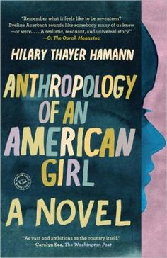 Anthropology of an American Girl is a stern rebuke to chick lit everywhere. Coming in at some 600 pages, it reminds us that all human lives are potentially sacred; that no lives should be judged and dismissed out of hand; that young women, though seen for eons as primarily just attractive objects, actually possess soul and will and sentience I finished this book with regret. Hamann has put together a carefully devised, coherent world, filled with opinions that need to be spoken—and heard