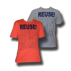 STAY VOCAL REUSE! Because You Can't Recycle The Planet. Huge Font T-Shirt Stayvocal.com #StayVocal #Reuse #WaterSaver #Recycle #Shirts