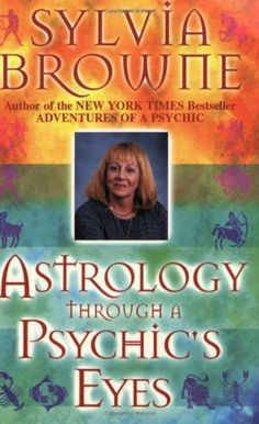 Astrology Through a Psychic's Eyes by Sylvia Browne. $5.39. Publisher: Hay House (September 1, 2000). 161 pages. Author: Sylvia Browne