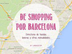 De shopping por Barcelona. Directorio de tiendas laneras y otras manualidades.