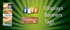 Displays, Banners and Tags