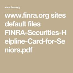 www.finra.org sites default files FINRA-Securities-Helpline-Card-for-Seniors.pdf