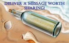 We all have a message to deliver, make sure your message is worth sharing! Let the life you lead be the message you share with the world!