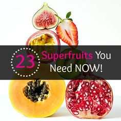 Shape up this summer by adding these 23 SUPERFRUITS to your plate.   Health.com RunningOnJuice.com