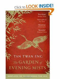 The Garden of Evening Mists: Tan Twan Eng