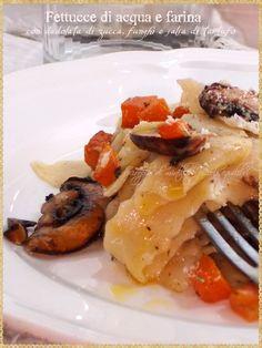 Fettucce di acqua e farina, con dadolata di zucca e salsa di tartufo (Fettucine, with diced pumpkin, mushrooms and truffle sauce)