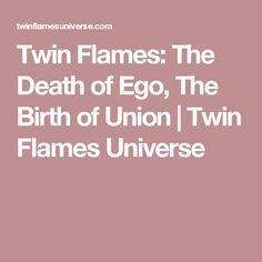 Twin Flames: The Death of Ego, The Birth of Union | Twin Flames Universe