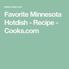 Favorite Minnesota Hotdish - Recipe - Cooks.com