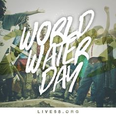 world water day - March 22nd