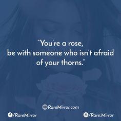 #raremirror #raremirrorquotes #quotes #like4like #likeforlike #likeforfollow #like4follow #follow #followforfollow #life #lifequotes #love #lovequotes #relationship #relationshipquotes #rose #someone #afraid #throns