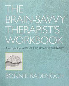 The Brain-Savvy Therapist's Workbook (Norton Series on In... https://www.amazon.com/dp/0393706397/ref=cm_sw_r_pi_dp_U_x_ivWyAbVP6E5A5