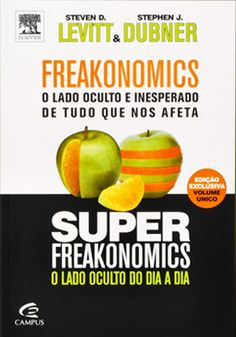 capa do livro Freakonomics - O lado oculto e inesperado de tudo o que nos afeta + Super Freakonomics - O lado oculto do dia a dia