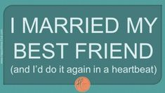 I Married My Best Friend (and I'd do it again in a heartbeat) #Marriage